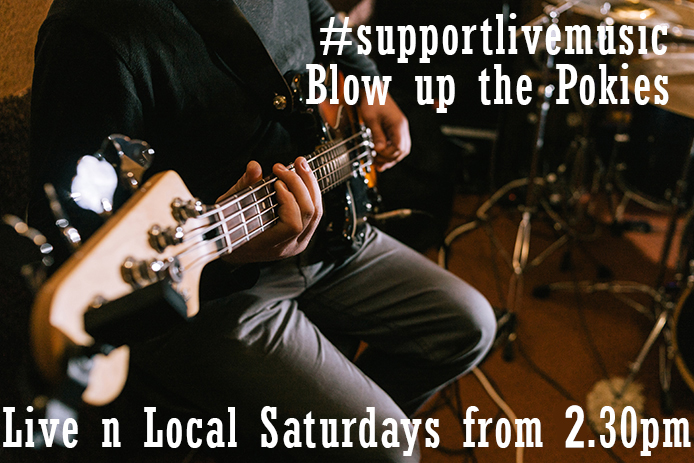 LIVE MUSIC Every Saturday Arvo 2.30pm Free Entry