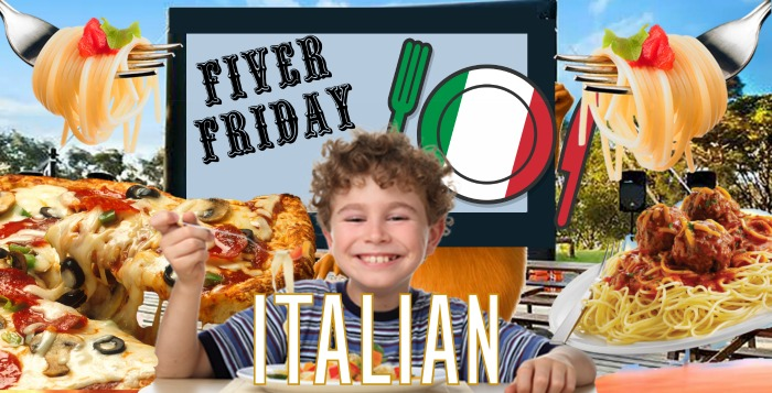 FIVER FRIDAYS $5 Deals ITALIAN THEME & Kids Movie